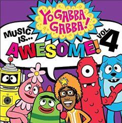 Yo Gabba Gabba! - Music Is Awesome... Vol 4