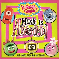 Yo Gabba Gabba! - Music Is Awesome...